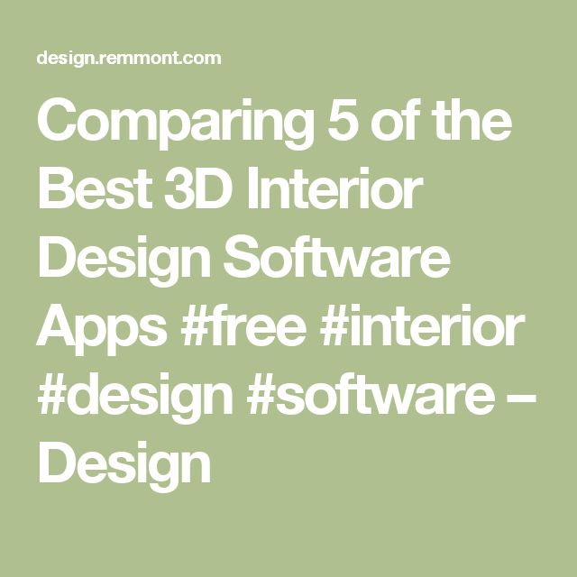 Comparing 5 Of The Best 3D Interior Design Software Apps Free
