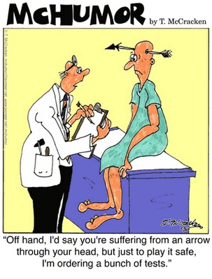 This is so true, er docs u know who u are, oh, u have an ingrown toenail, well let's run a d dimer just in case!! WHY!!!