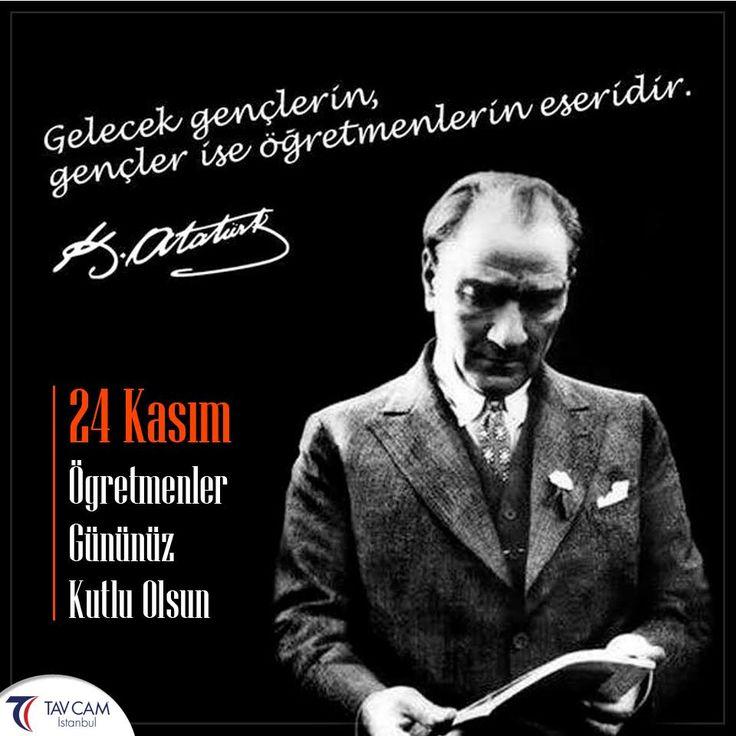 Gelecek Gençlerin, Gençler İse Öğretmenlerinin Eseridir. Mustafa Kemal Atatürk. #öğretmenlergünü #öğrenciler #öğretmenler #eğitim #memleket #millet #öğrencilerim