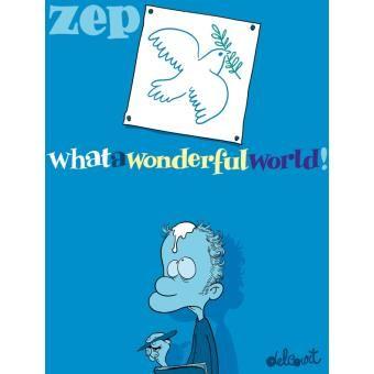 What a wonderful world!, Zep