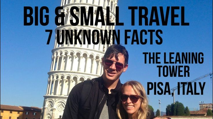 Incredible and Unknown Things about the Leaning Tower of Pisa and more i...