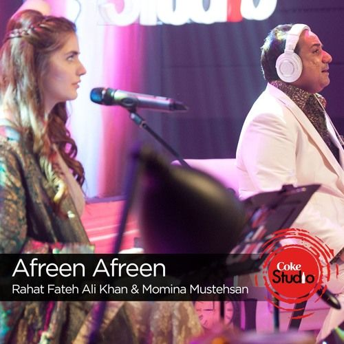 Afreen Afreen, Rahat Fateh Ali Khan & Momina Mustehsan, Episode 2, Coke Studio 9 by CokeStudio | Coke Studio | Free Listening on SoundCloud