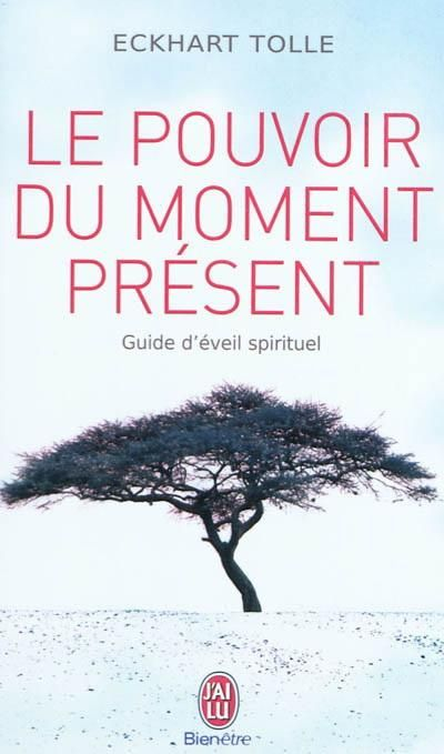 Le pouvoir du moment présent, par Eckhart Tolle