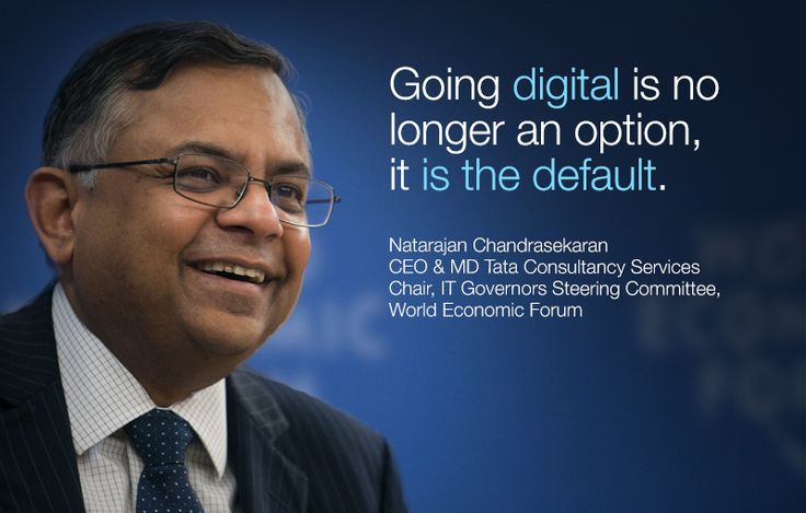 Going #digital is no longer an option, it is the default. - Natarajan Chandrasekaran in #Davos at #wef15