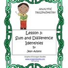 In the third lesson of identities, students will learn about the sum and difference formulas for sine, cosine and tangent functions.  This lesson i...
