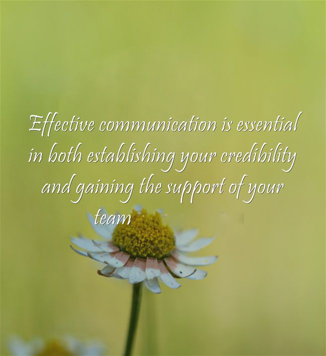 • Effective communication is essential in both establishing your credibility and gaining the support of your team. #leadership