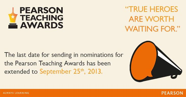 Deadline extended to September 25th, 2013. Log on to www.pearsonteachingawards.in/apply-now to nominate yourself or your colleagues.