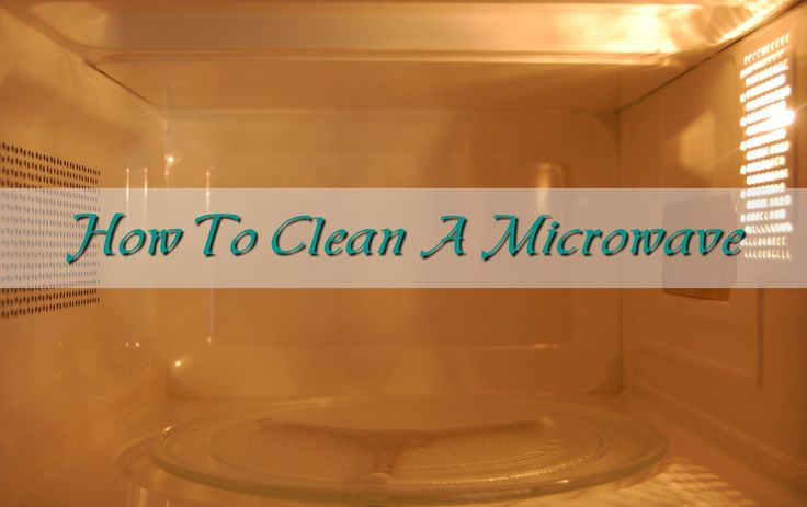 How to easily clean a microwave