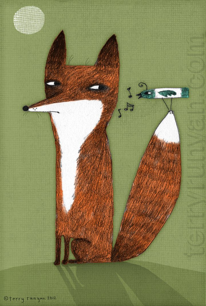 Terry Runyan - the fox's face cracks me up (I feel that way with the morning birds sometimes)