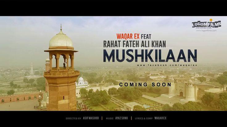 Mushkilaan - Waqar Ex Ft Rahat Fateh Ali Khan Song | 2017