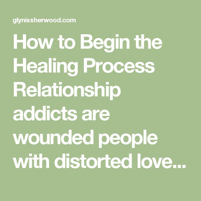 How to Begin the Healing Process  Relationship addicts are wounded people with distorted love maps or blueprints inherited from childhood. Fortunately, as with any addiction, recovery is possible. And all addiction recovery starts with acknowledging the existence of the problem. If you believe you, or someone you love, are caught in relationship addiction, here are the steps forward:  Admit you are in pain, and that relationships tend to feel bad more often than good. Understand that real…