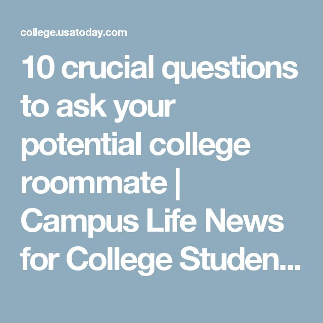 10 crucial questions to ask your potential college roommate | Campus Life News for College Students | USA TODAY College