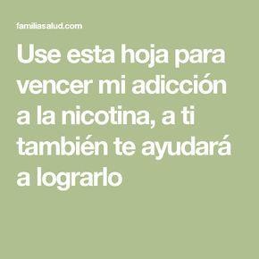 Use esta hoja para vencer mi adicción a la nicotina, a ti también te ayudará a lograrlo