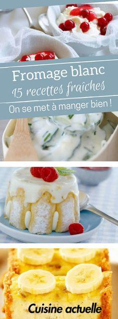 15 recettes très fraîches à base de fromage blanc - froamge blanc - entrée fraîche - recette légère - dessert léger