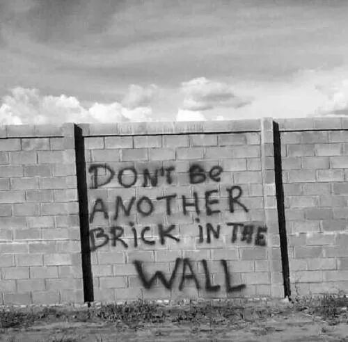 Image result for don't be another brick in the wall