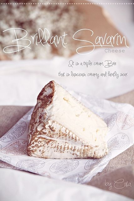 Brillat Savarin Cheese - my very favorite cheese
