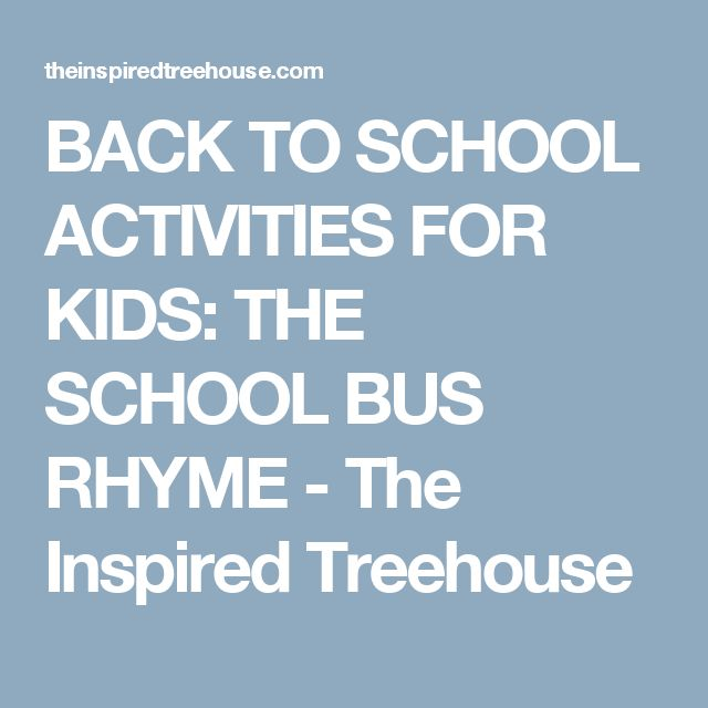 BACK TO SCHOOL ACTIVITIES FOR KIDS: THE SCHOOL BUS RHYME - The Inspired Treehouse