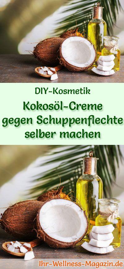 Kokosöl Kosmetik selber machen - Rezept für selbst gemachte Kokosöl Creme gegen Schuppenflechte aus nur 4 Zutaten - versorgt die Haut mit Feuchtigkeit und hilft gegen Jucken ...