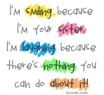 Sister Quotes  Hahaha!