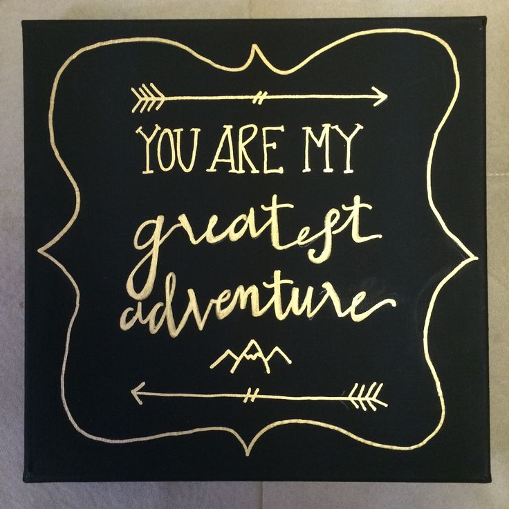 """You are my greatest adventure"" - canvas wall hang using gold paint pens on a black square canvas."