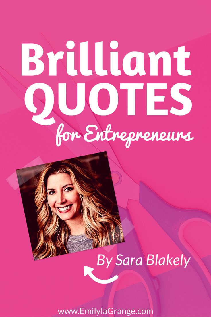 Brilliant Quotes for Entrepreneurs by Sara Blakely @SPANX