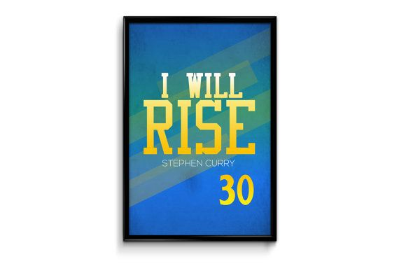 Stephen Curry Golden State Warriors 30 Inspirational Rise Quote Poster Print   NBA Memorabilia   Wall Art for Basketball Fans