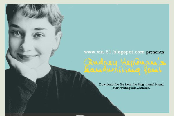 Audrey Hepburn's handwriting font! Download it at this site: http://via-51.blogspot.com/p/classic-stars-handwriting-fonts.html