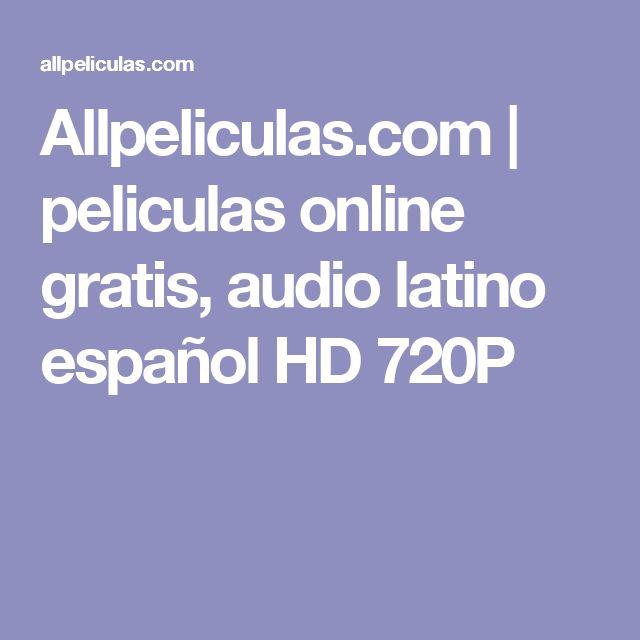Allpeliculas.com | peliculas online gratis, audio latino español HD 720P