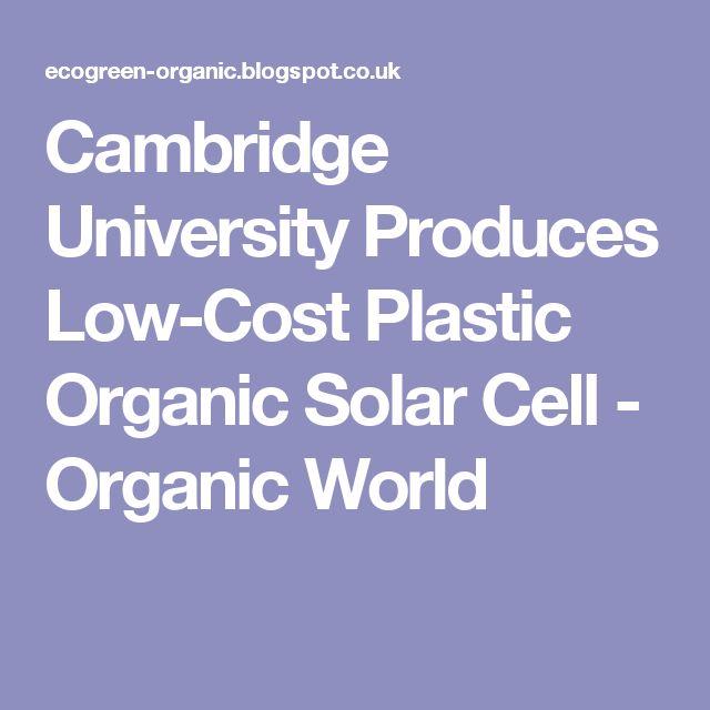Cambridge University Produces Low-Cost Plastic Organic Solar Cell - Organic World