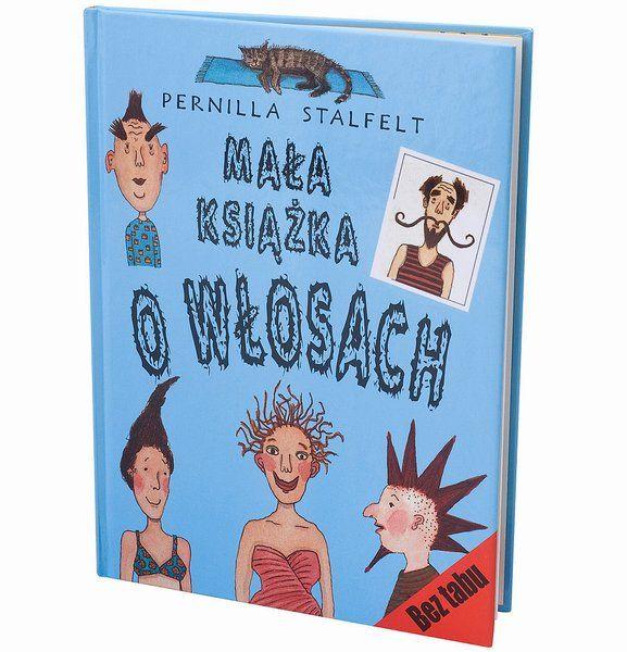 Mała książka o włosach, Pernilla Stalfelt