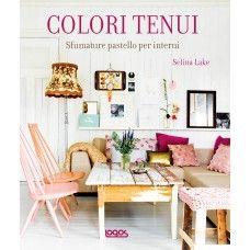 COLORI TENUI the Italian Edition of Pretty Pastel Style by Selina Lake (Soft Colours)
