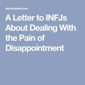 A Letter to INFJs About Dealing With the Pain of Disappointment