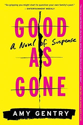 Good as Gone: A Novel of Suspense Houghton Mifflin Harcourt https://www.amazon.com/dp/B01EKQFUHC/ref=cm_sw_r_pi_awdb_x_sdrCyb00A0MDX