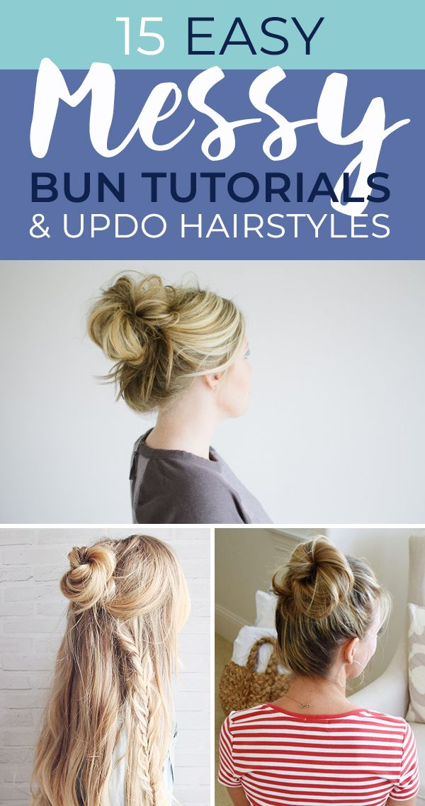 15 Easy Messy Bun Tutorials Quick Updo Hairstyles Ohmeohmy Blog In 2020 Hair Styles Messy Hair Look Messy Bun Hairstyles