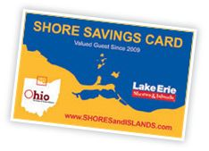 Shore Savings CardShore Saving, Future Travel, Ohio Vacations, Families Vacations, Families Fun, Erie Shore, Saving Cards, Lakes Erie, Ohio Lakes