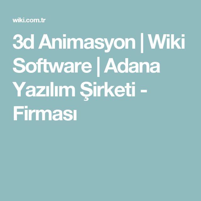 3d Animasyon | Wiki Software | Adana Yazılım Şirketi - Firması