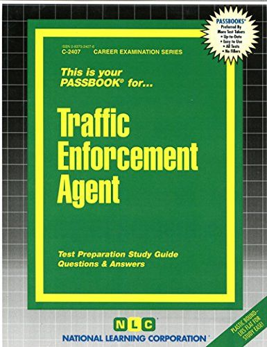 Traffic Enforcement Agent(Passbooks) C-2407 (Career Examination Series)