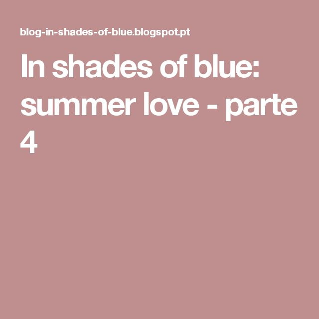 In shades of blue: summer love - parte 4