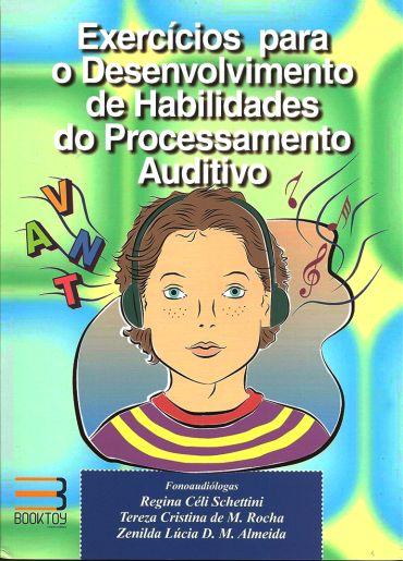 Exercícios Para o Desenvolvimento de Habilidades do Processamento Auditivo + CD - 4ª Ed. 2017