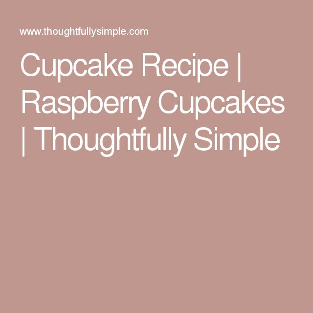 Cupcake Recipe | Raspberry Cupcakes | Thoughtfully Simple