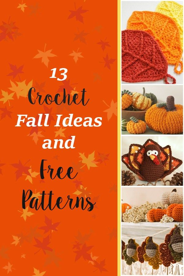 13 Crochet Fall Ideas and Free Patterns. 12 lovely and unique crocheted items for fall. Ideas and free patterns to create autumn themed crochet items.