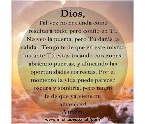 Dios tal vez no entienda como resultará todo, pero confió en ti
