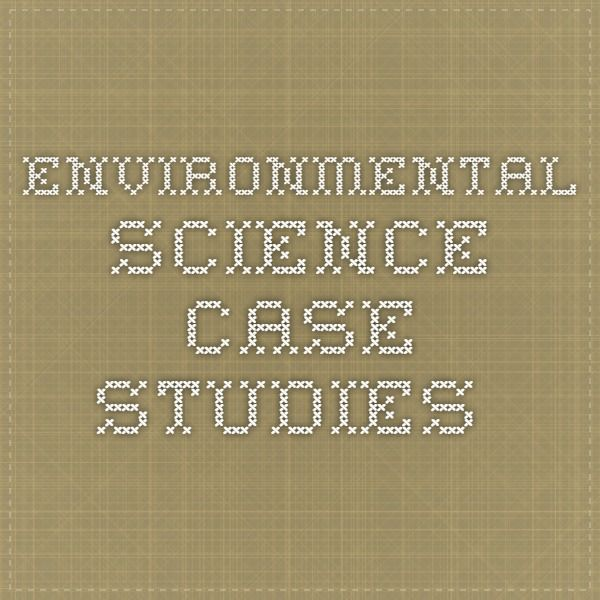 case studies in environmental science Learn case studies environmental science with free interactive flashcards choose from 500 different sets of case studies environmental science flashcards on quizlet.