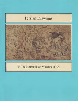 Persian Drawings in The Metropolitan Museum of Art   MetPublications   The Metropolitan Museum of Art