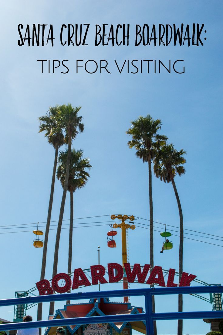 When your coastal California road trip stops in Santa Cruz, use these tips for visiting the Santa Cruz Beach Boardwalk.