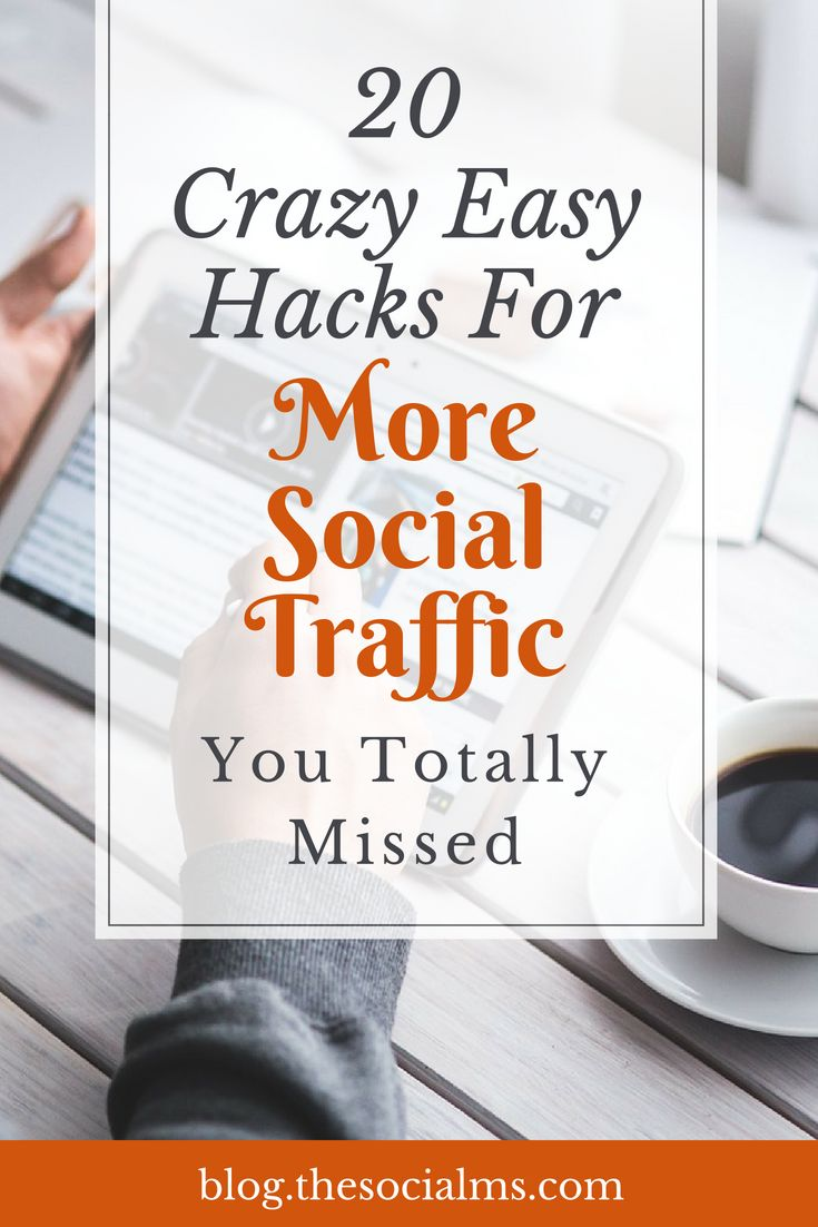 20 Crazy Easy Hacks For More Social Traffic You Totally Missed
