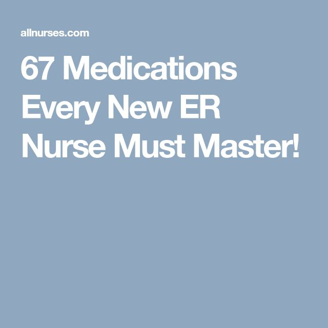 67 Medications Every New ER Nurse Must Master!