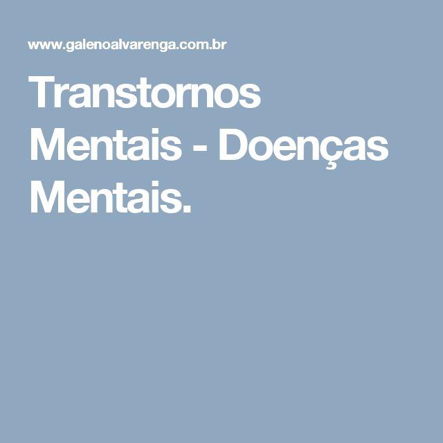 Transtornos Mentais - Doenças Mentais.