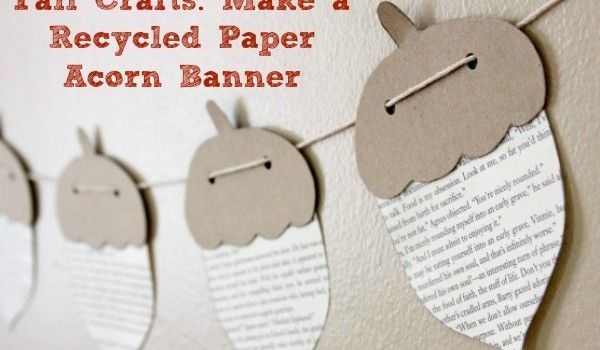 Fall Crafts: Make a Recycled Paper Acorn Banner