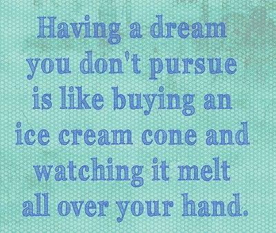 So true!: Remember This, Dreams Big, Hands, Well Said, Inspiration Quotes, Dreams Coming True, Dreams Quotes, Icecream, Ice Cream Cones